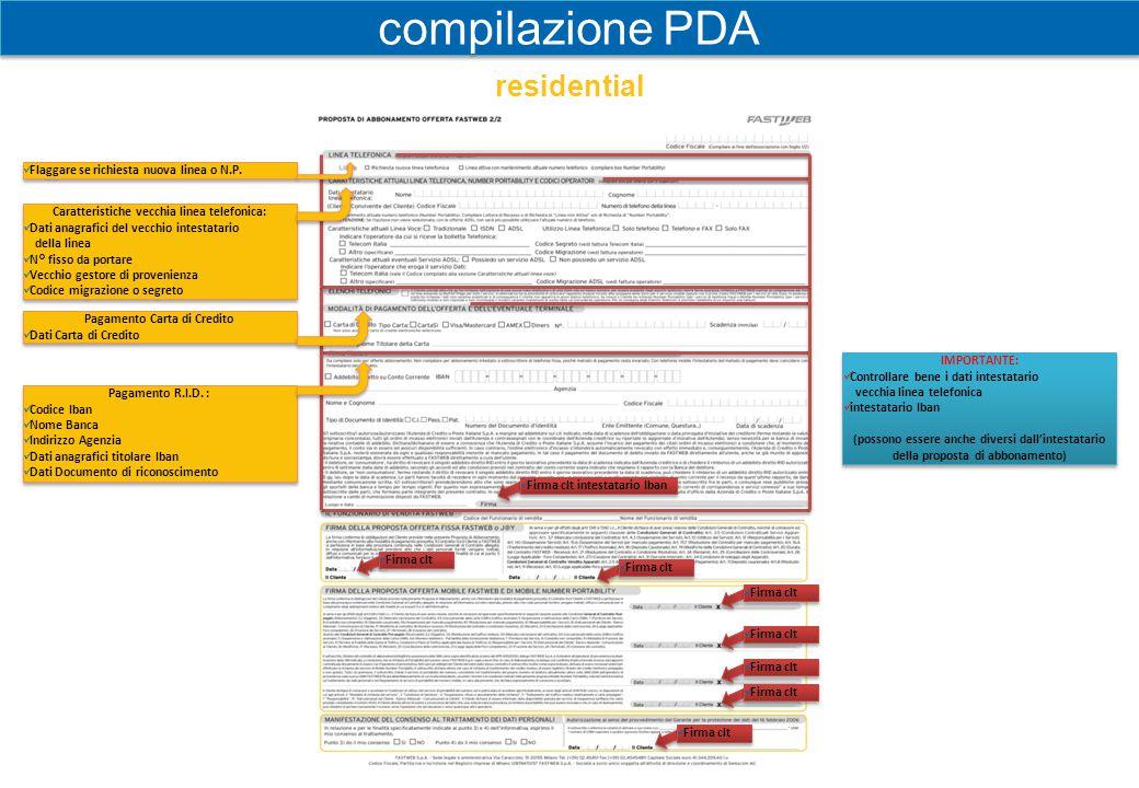 compilazione PDA home pack Dati dell'intestatario linea: Nome e Cognome Data e Luogo di nascita Codice Fiscale Indirizzo *Città * C.A.P.