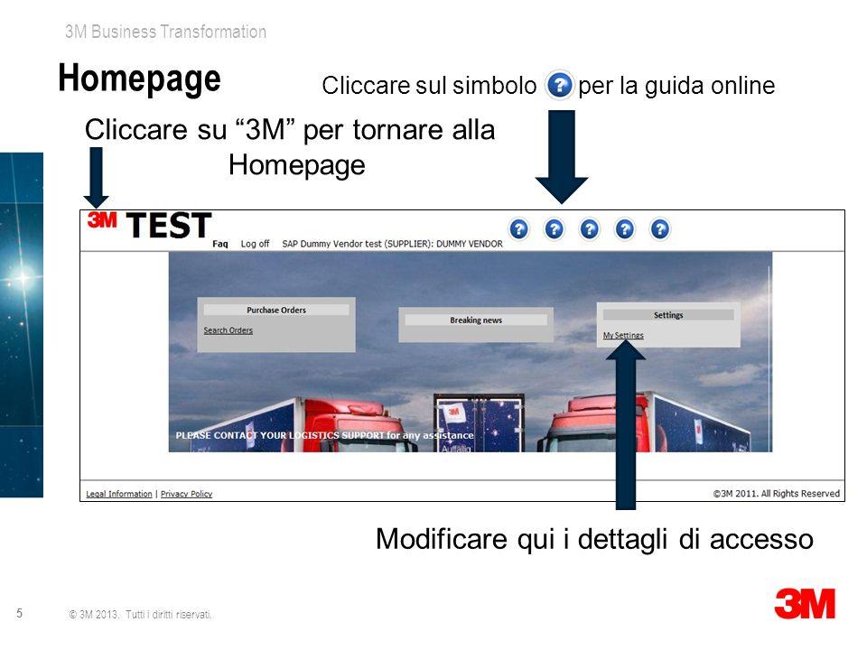 """3M Business Transformation 5 © 3M 2013. Tutti i diritti riservati. Homepage Cliccare su """"3M"""" per tornare alla Homepage Cliccare sul simbolo """"?"""" per la"""