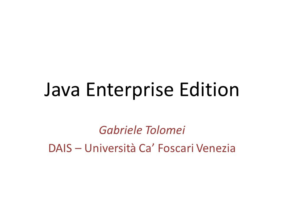 Java EE: Data Tier Il Data Tier si riferisce alle varie sorgenti dati cui può attingere l'applicazione e comprende: – Relational Database Management Systems (MySQL, Oracle, etc.) – Enterprise Resource Planning Systems (SAP) – Mainframes (IBM AS/400) Le sorgenti dati – sono localizzate su hosts diversi da quello su cui è in esecuzione il Java EE Application Server – vengono accedute dalle componenti del Business Tier