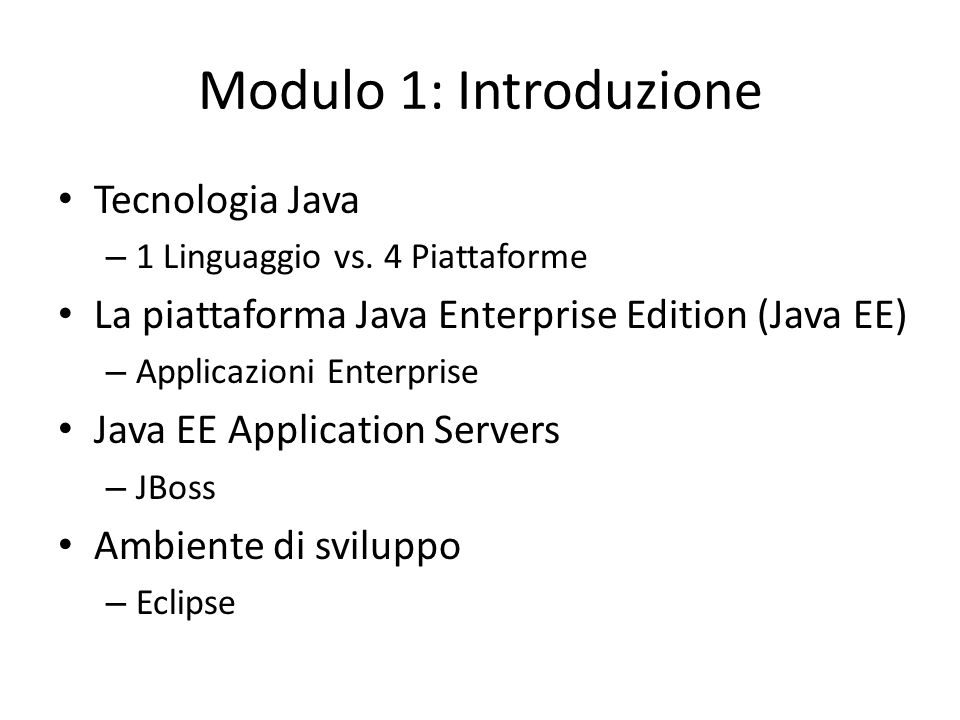 Java EE: Architettura Multi-tier Web Client B2B Client Web Tier Connector/ Messaging Tier Business Tier Data Access Tier Legacy Tier Data Tier Client TierMiddle TierData Tier Java EE Application Server