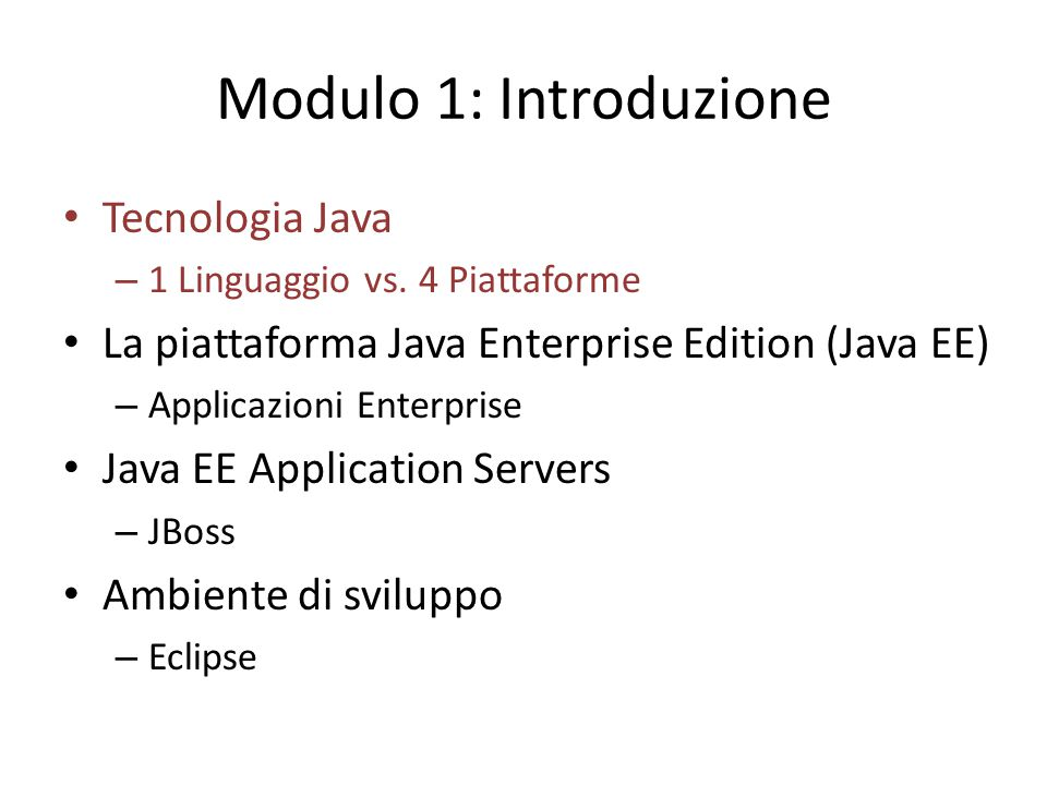 Deployment su JBoss AS Deployment (2 fasi): – Copia dell'applicazione (packaged) all'interno del server specificato da ${jboss.server.home.url}/deploy/ – JBoss si occupa di rendere l'applicazione pronta all'uso Undeployment (2 fasi): – Rimozione dell'applicazione (packaged) dal server specificato da ${jboss.server.home.url}/deploy/ – JBoss si occupa di disinstallare l'applicazione ed eliminare le sue risorse