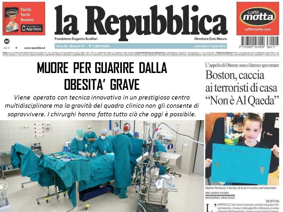 MUORE PER GUARIRE DALLA OBESITA' GRAVE Viene operato con tecnica innovativa in un prestigioso centro multidisciplinare ma la gravità del quadro clinic