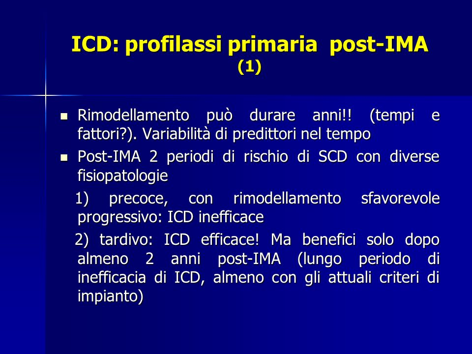 ICD: profilassi primaria post-IMA (1) Rimodellamento può durare anni!.