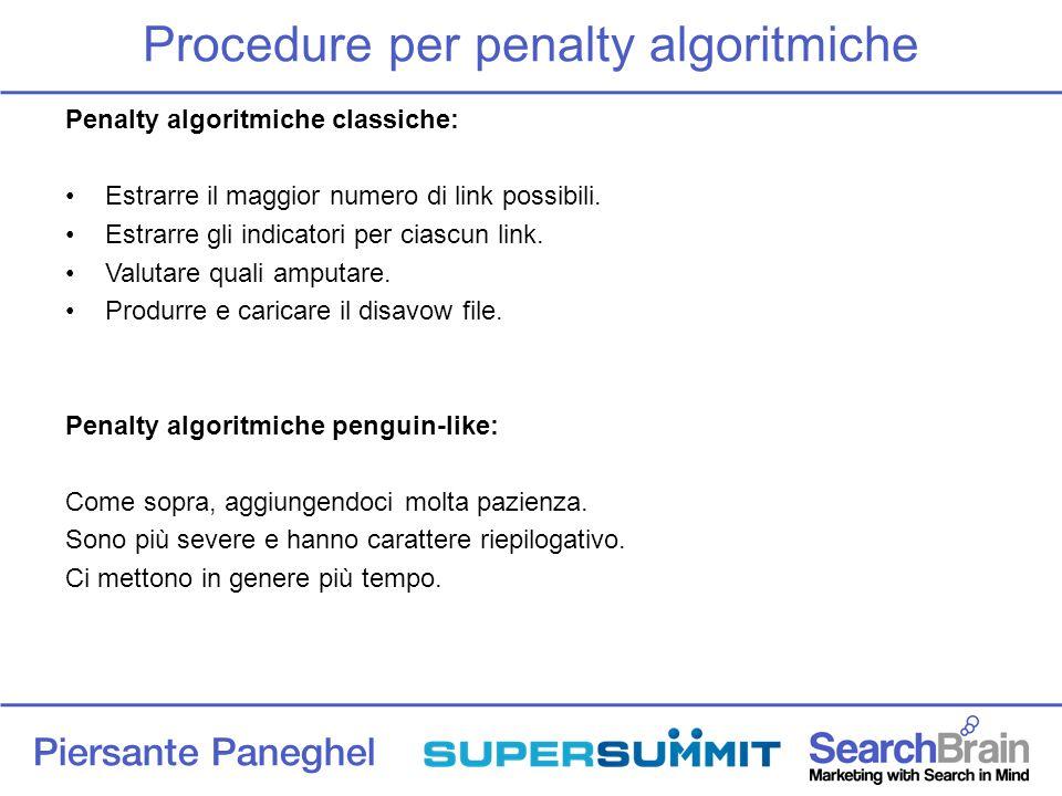 Piersante Paneghel Procedure per penalty algoritmiche Penalty algoritmiche classiche: Estrarre il maggior numero di link possibili.