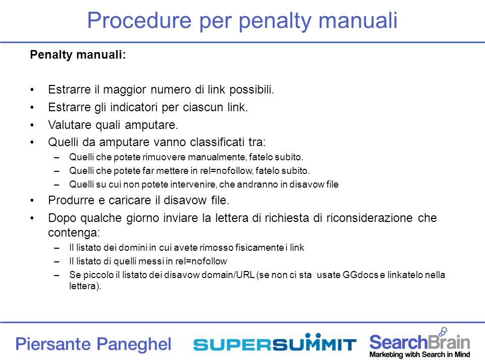 Piersante Paneghel Procedure per penalty manuali Penalty manuali: Estrarre il maggior numero di link possibili.
