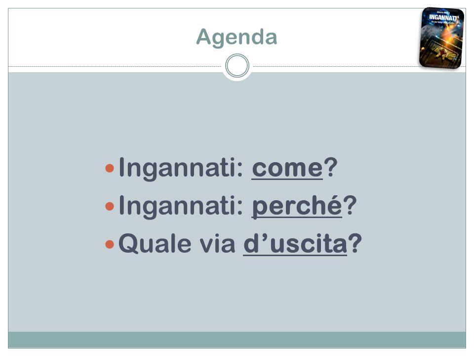 Agenda Ingannati: come Ingannati: perché Quale via d'uscita