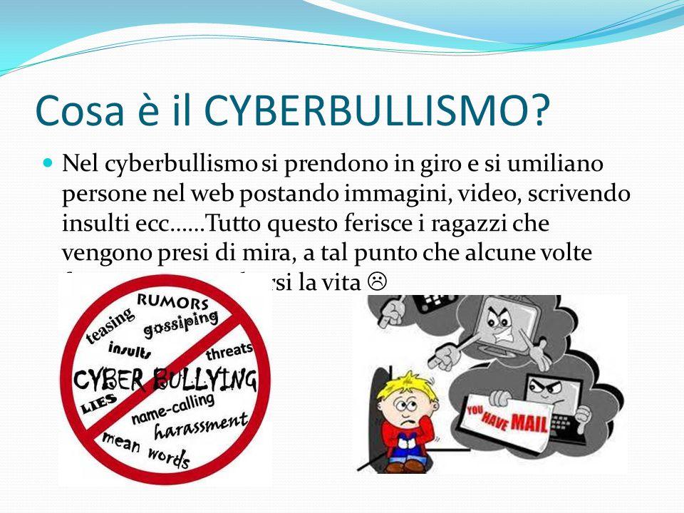 Cosa è il CYBERBULLISMO? Nel cyberbullismo si prendono in giro e si umiliano persone nel web postando immagini, video, scrivendo insulti ecc……Tutto qu