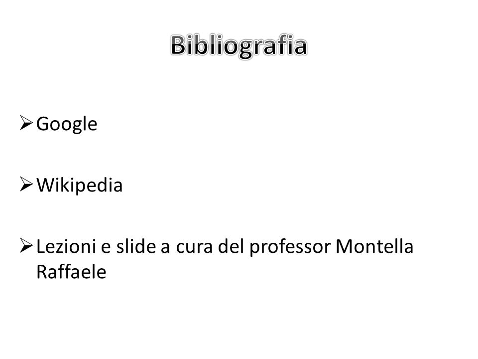  Google  Wikipedia  Lezioni e slide a cura del professor Montella Raffaele