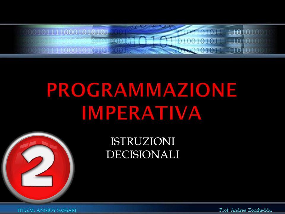 ITI G.M. ANGIOY SASSARI Prof. Andrea Zoccheddu ISTRUZIONI DECISIONALI