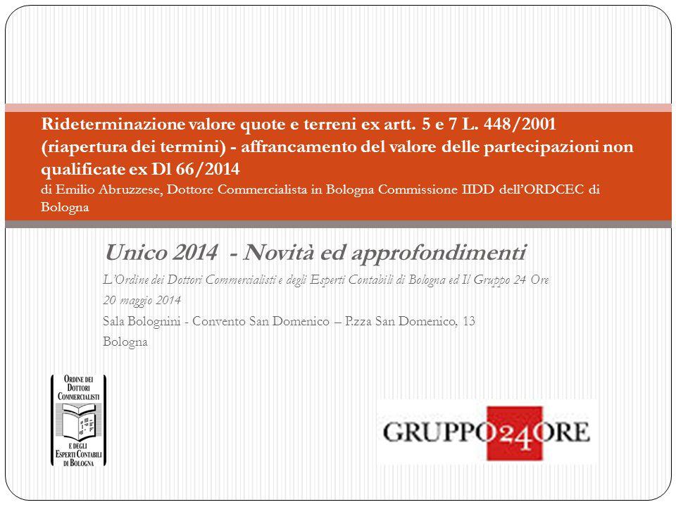 Unico 2014 - Novità ed approfondimenti L'Ordine dei Dottori Commercialisti e degli Esperti Contabili di Bologna ed Il Gruppo 24 Ore 20 maggio 2014 Sal