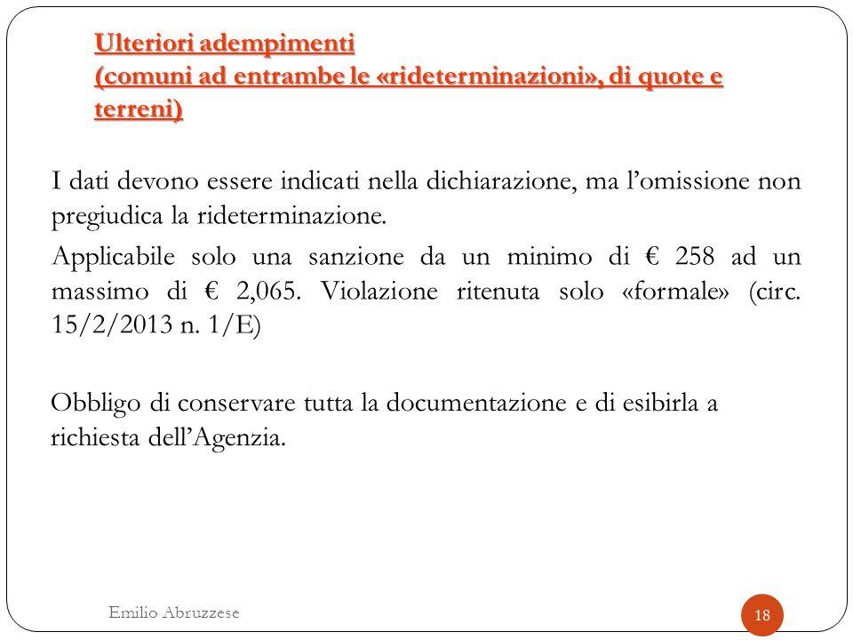 Ulteriori adempimenti (comuni ad entrambe le «rideterminazioni», di quote e terreni) I dati devono essere indicati nella dichiarazione, ma l'omissione