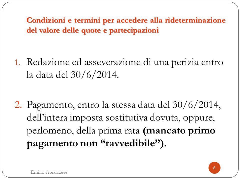 Condizioni e termini per accedere alla rideterminazione del valore delle quote e partecipazioni 1. Redazione ed asseverazione di una perizia entro la