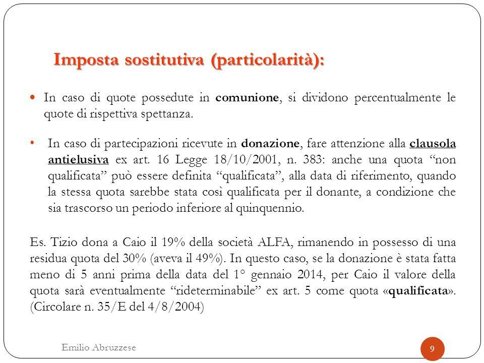 Imposta sostitutiva (particolarità): In caso di quote possedute in comunione, si dividono percentualmente le quote di rispettiva spettanza. In caso di