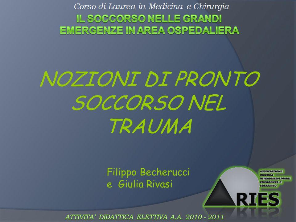 NOZIONI DI PRONTO SOCCORSO NEL TRAUMA Filippo Becherucci e Giulia Rivasi