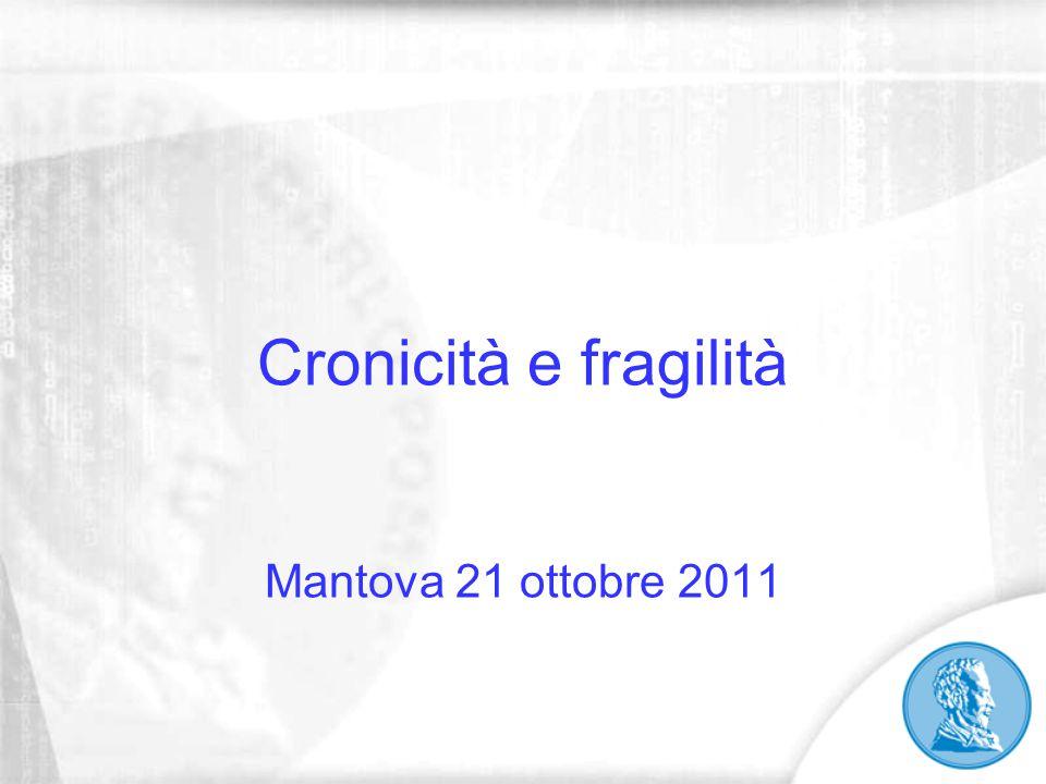 Cronicità e fragilità Mantova 21 ottobre 2011
