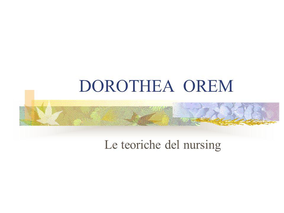 DOROTHEA OREM Le teoriche del nursing