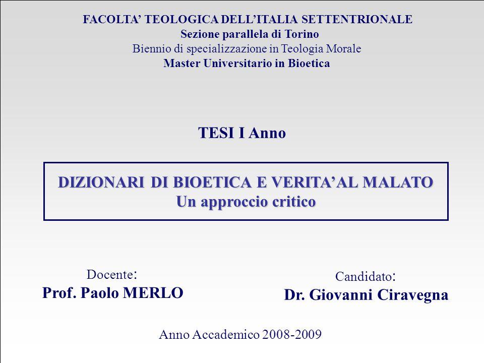 FACOLTA' TEOLOGICA DELL'ITALIA SETTENTRIONALE Sezione parallela di Torino Biennio di specializzazione in Teologia Morale Master Universitario in Bioet