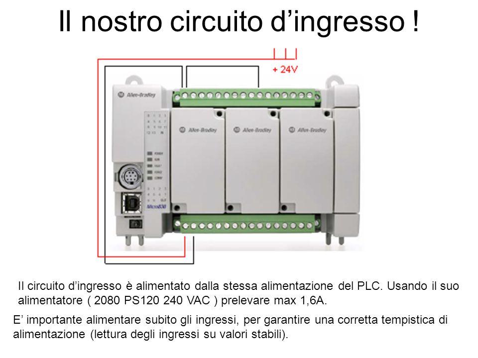 Il nostro circuito d'ingresso ! Il circuito d'ingresso è alimentato dalla stessa alimentazione del PLC. Usando il suo alimentatore ( 2080 PS120 240 VA