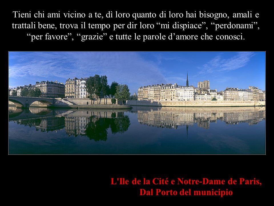 Saint-Eustache & rue Montorgueil Il domani non è assicurato per nessuno, giovane o vecchio. Oggi può essere l'ultima volta che vedi chi ami. Perciò no