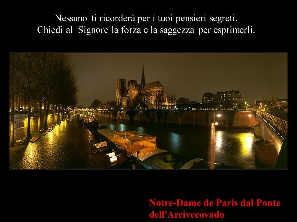 L'Ile de la Cité e Notre-Dame de Paris, Dal Porto del municipio Tieni chi ami vicino a te, dì loro quanto di loro hai bisogno, amali e trattali bene,