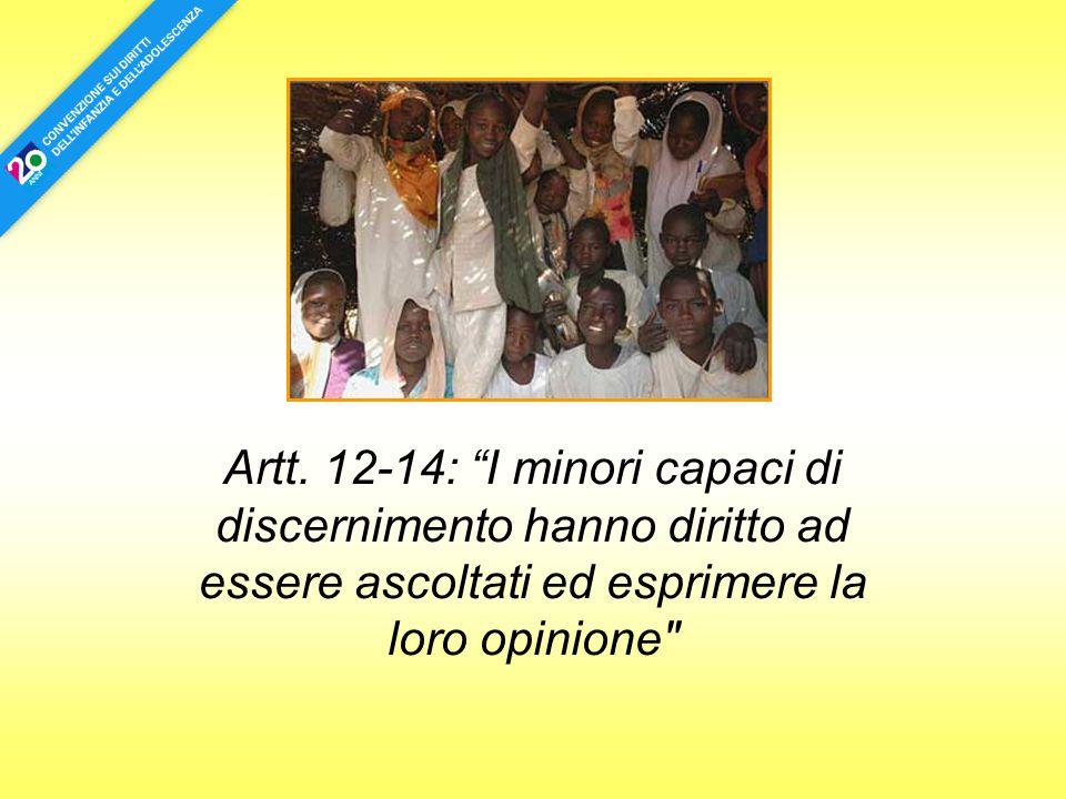 """Artt. 12-14: """"I minori capaci di discernimento hanno diritto ad essere ascoltati ed esprimere la loro opinione"""