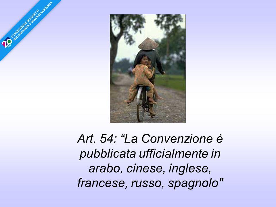 """Art. 54: """"La Convenzione è pubblicata ufficialmente in arabo, cinese, inglese, francese, russo, spagnolo"""