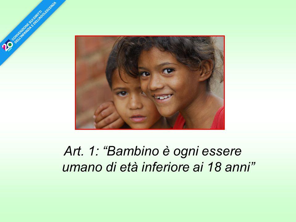 """Art. 1: """"Bambino è ogni essere umano di età inferiore ai 18 anni"""""""
