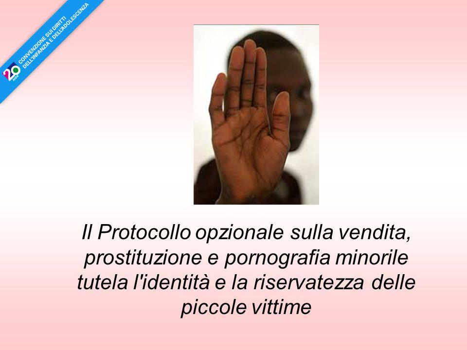 Il Protocollo opzionale sulla vendita, prostituzione e pornografia minorile tutela l'identità e la riservatezza delle piccole vittime