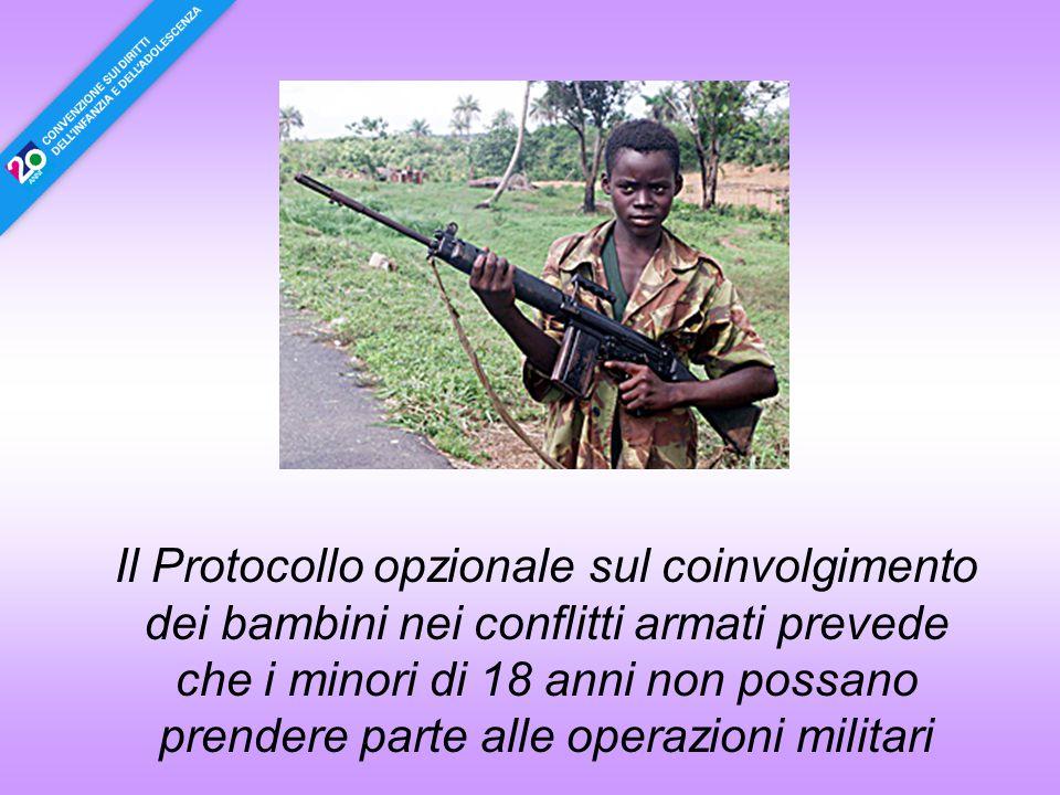 Il Protocollo opzionale sul coinvolgimento dei bambini nei conflitti armati prevede che i minori di 18 anni non possano prendere parte alle operazioni