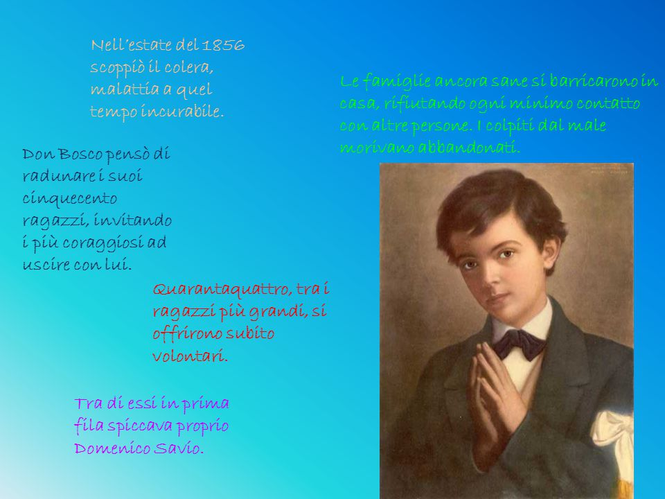 Nell'estate del 1856 scoppiò il colera, malattia a quel tempo incurabile.
