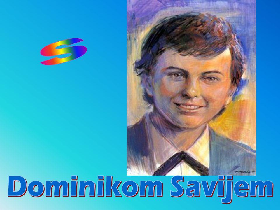 Dominik Savio, zvan na piemontskom narje č ju Minòt , rodio se 2.