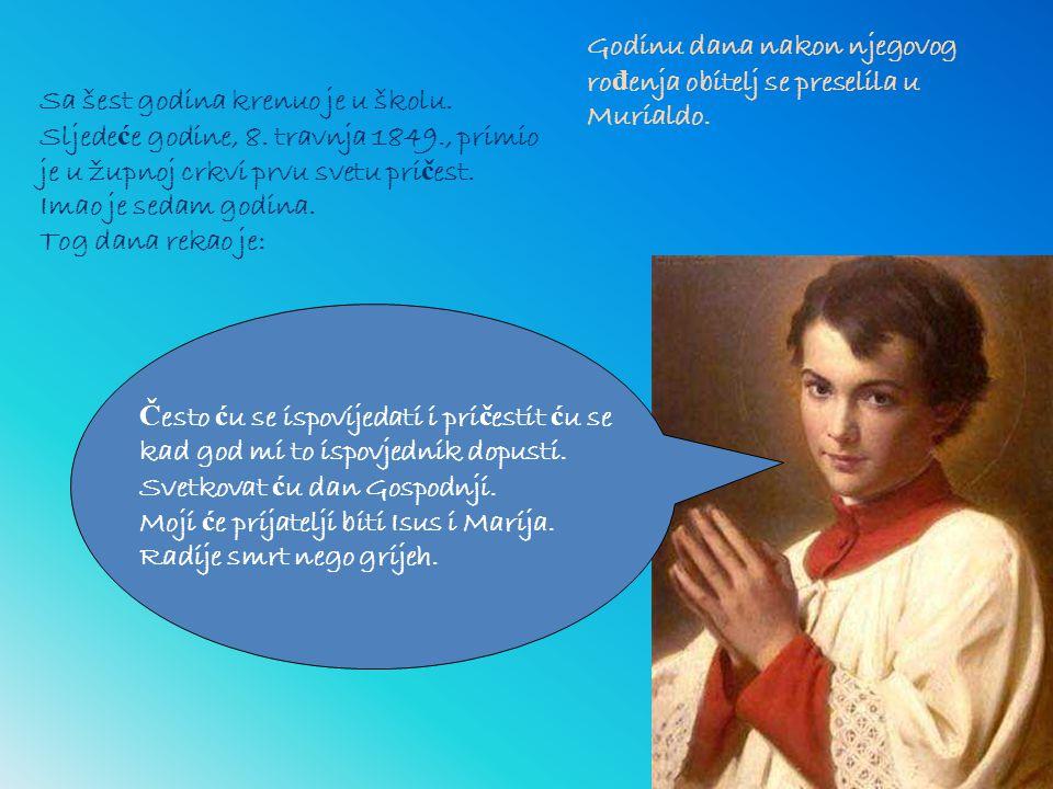 Koju godinu kasnije, u velja č i 1853., obitelj Savio ponovno se preselila, ovaj puta u Mondonio.