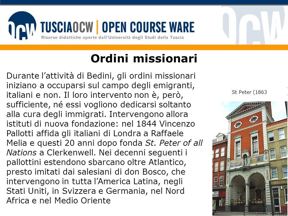 Ordini missionari Durante l'attività di Bedini, gli ordini missionari iniziano a occuparsi sul campo degli emigranti, italiani e non. Il loro interven