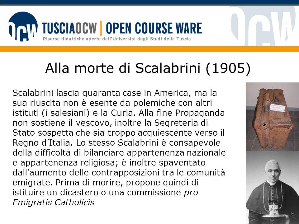 Alla morte di Scalabrini (1905) Scalabrini lascia quaranta case in America, ma la sua riuscita non è esente da polemiche con altri istituti (i salesiani) e la Curia.