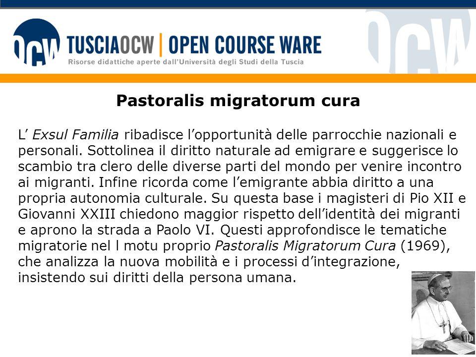 Pastoralis migratorum cura L' Exsul Familia ribadisce l'opportunità delle parrocchie nazionali e personali. Sottolinea il diritto naturale ad emigrare