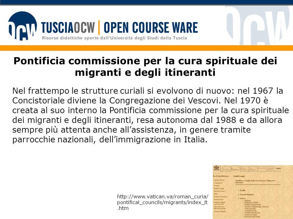 Pontificia commissione per la cura spirituale dei migranti e degli itineranti Nel frattempo le strutture curiali si evolvono di nuovo: nel 1967 la Con