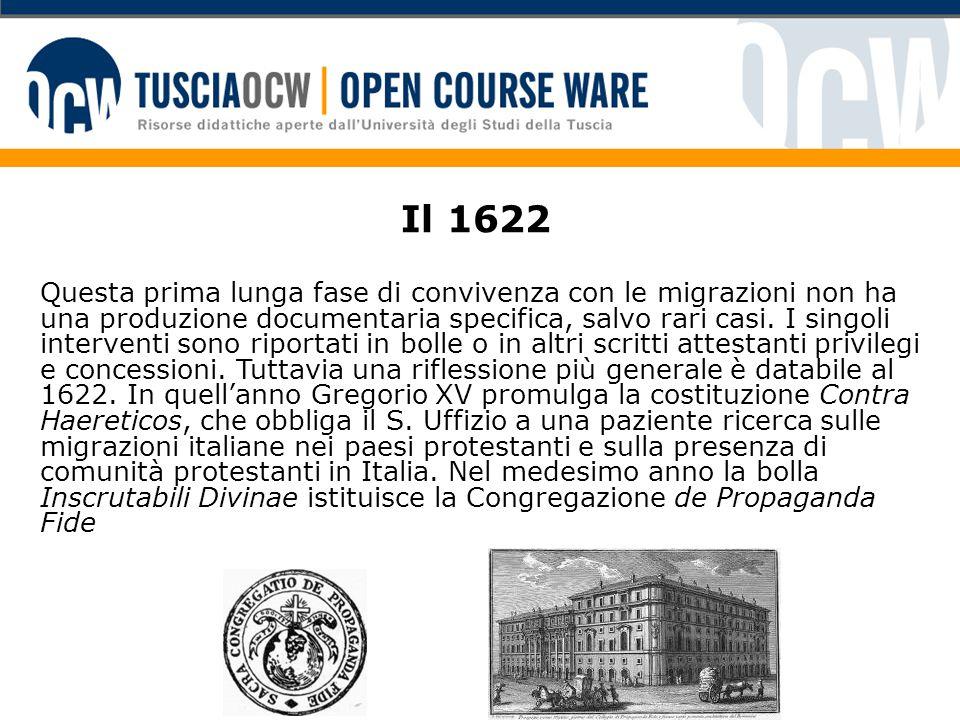 Il 1622 Questa prima lunga fase di convivenza con le migrazioni non ha una produzione documentaria specifica, salvo rari casi. I singoli interventi so