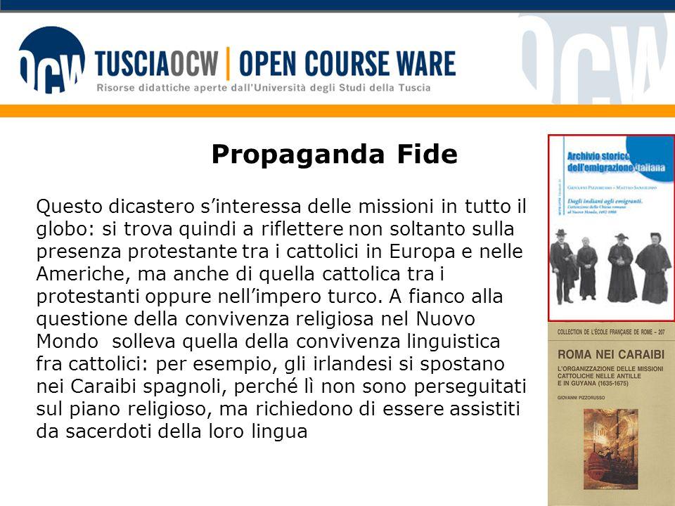 Propaganda Fide Questo dicastero s'interessa delle missioni in tutto il globo: si trova quindi a riflettere non soltanto sulla presenza protestante tr