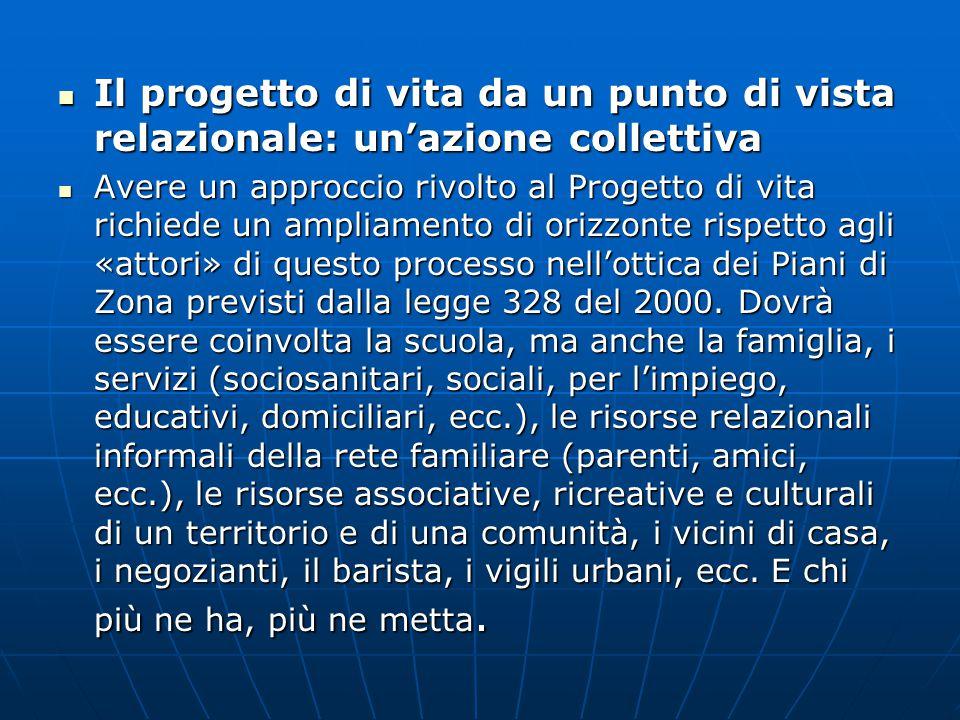 Il progetto di vita da un punto di vista relazionale: un'azione collettiva Il progetto di vita da un punto di vista relazionale: un'azione collettiva