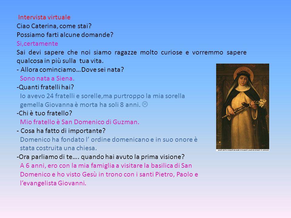 Intervista virtuale Ciao Caterina, come stai.Possiamo farti alcune domande.