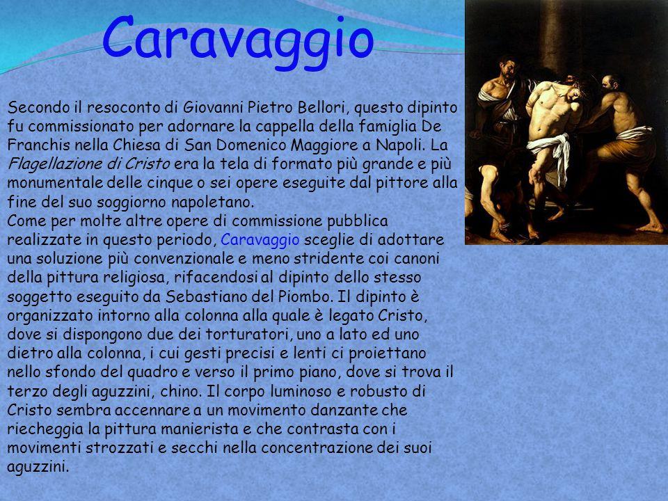 Caravaggio Secondo il resoconto di Giovanni Pietro Bellori, questo dipinto fu commissionato per adornare la cappella della famiglia De Franchis nella