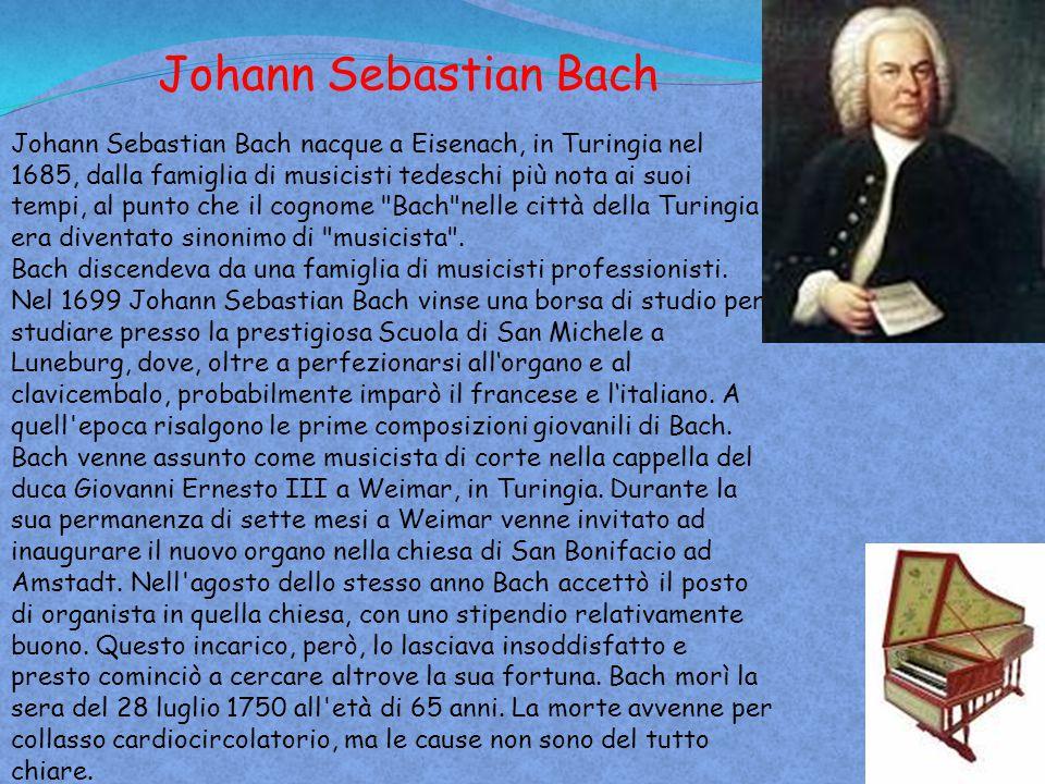 Johann Sebastian Bach nacque a Eisenach, in Turingia nel 1685, dalla famiglia di musicisti tedeschi più nota ai suoi tempi, al punto che il cognome