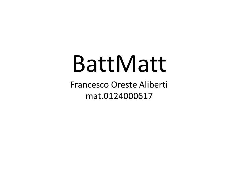 BattMatt Francesco Oreste Aliberti mat.0124000617