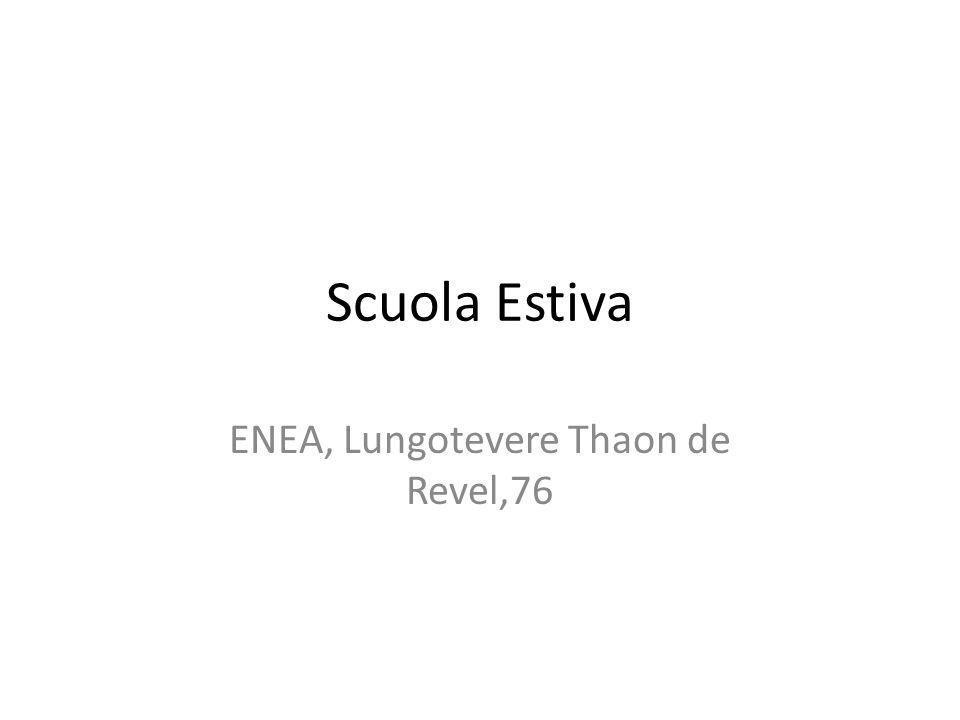 Scuola Estiva ENEA, Lungotevere Thaon de Revel,76