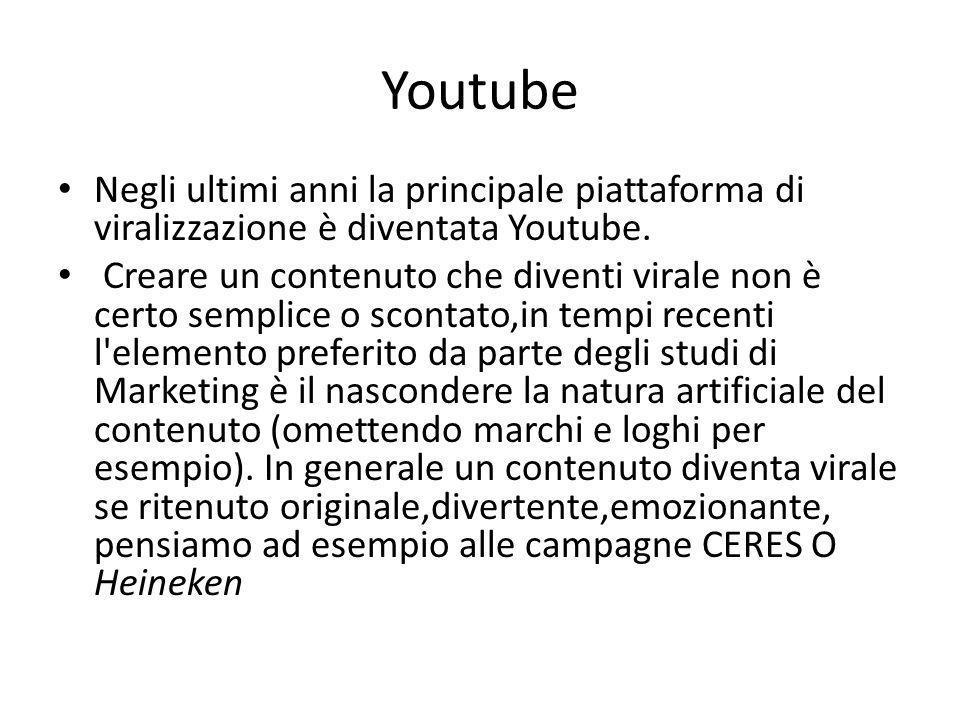 Youtube Negli ultimi anni la principale piattaforma di viralizzazione è diventata Youtube.