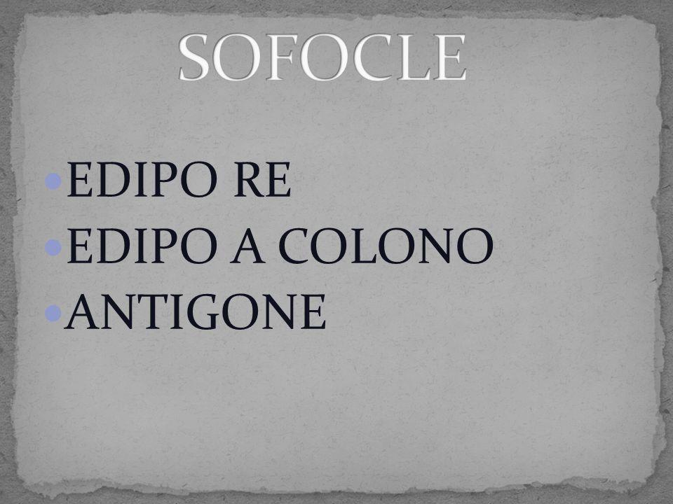 EDIPO RE EDIPO A COLONO ANTIGONE