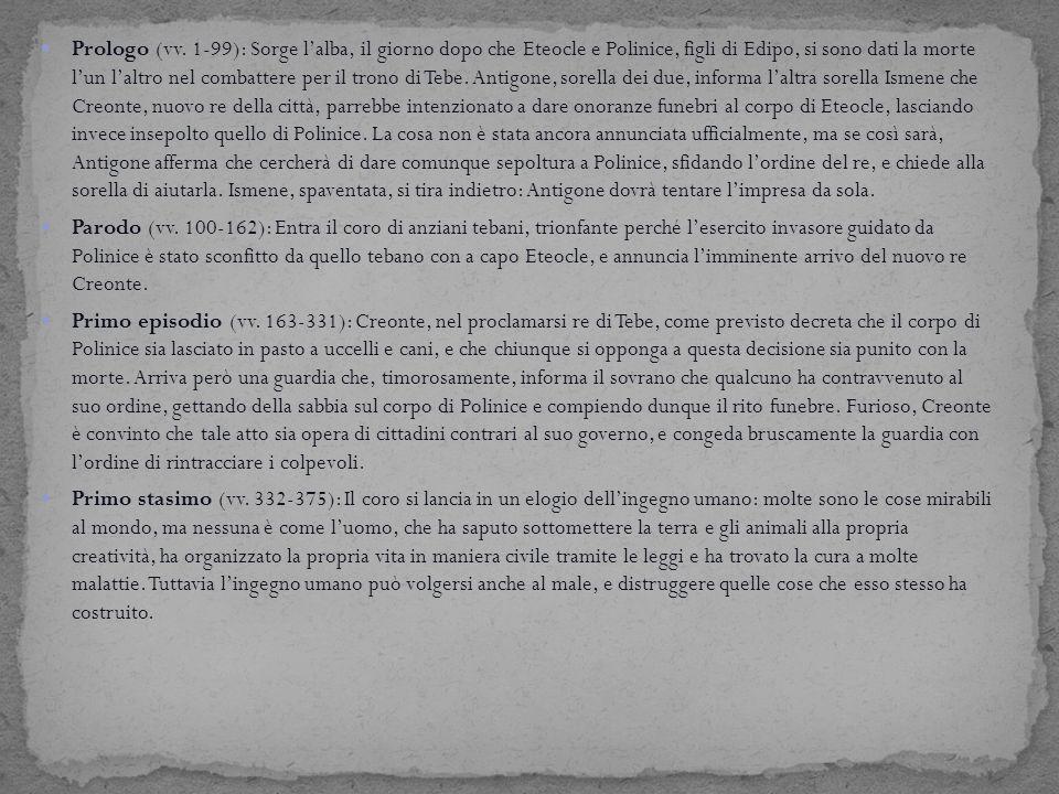 Prologo (vv. 1-99): Sorge l'alba, il giorno dopo che Eteocle e Polinice, figli di Edipo, si sono dati la morte l'un l'altro nel combattere per il tron