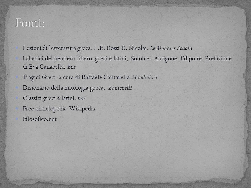 Lezioni di letteratura greca. L.E. Rossi R. Nicolai. Le Monnier Scuola I classici del pensiero libero, greci e latini, Sofolce- Antigone, Edipo re. Pr