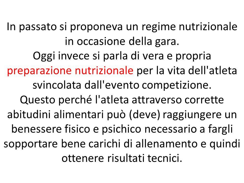 In passato si proponeva un regime nutrizionale in occasione della gara. Oggi invece si parla di vera e propria preparazione nutrizionale per la vita d