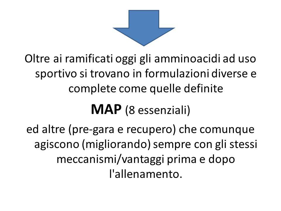 Oltre ai ramificati oggi gli amminoacidi ad uso sportivo si trovano in formulazioni diverse e complete come quelle definite MAP (8 essenziali) ed altr